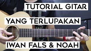 (Tutorial Gitar) IWAN FALS & NOAH - Yang Terlupakan | Lengkap Dan Mudah