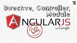 AngularJs - Directive, Controller, Module