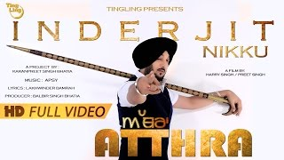 Atthra - Inderjit Nikku || Ting Ling || HD Full Video || Latest Punjabi Song 2015