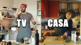 Cucina in tv VS Cucina a casa [CORONA VIRUS EDITION]
