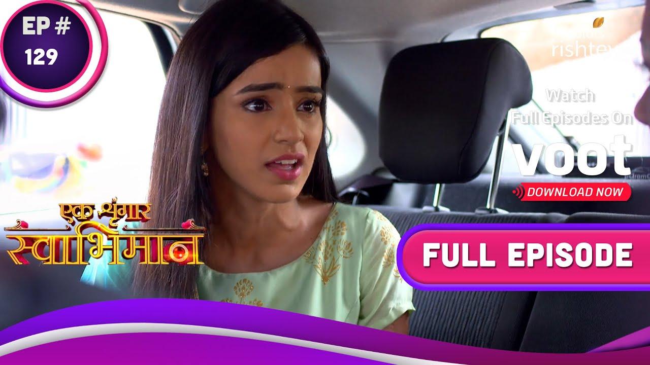 Download Ek Shringaar Swabhimaan | एक श्रृंगार स्वाभिमान | Ep. 129 | Naina Leaves The Chauhan House!
