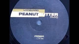 Vanguard - A1 - Peanutbutter (E-Nut Smutter Remix)