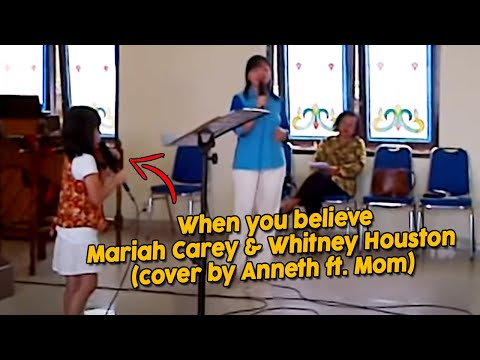 When you believe - Mariah Carey & Whitney Houston (cover by Anneth ft. Mom)