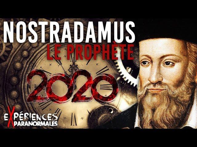 Expériences Paranormales - Nostradamus les prévisions 2020 !