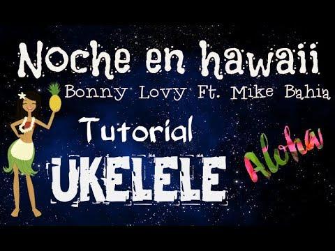 Noche en Hawaii- Bonny Lovy Ft. Mike Bahía | TUTORIAL UKELELE