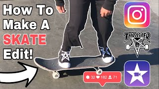 How To Make An Instagram Skate Edit!