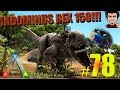 ARK RANA CAZA A INDOMINUS REX 150? TENEMOS NUEVA CAPTURA ! SURVIVAL EVOLVED GAMEPLAY ESPAÑOL