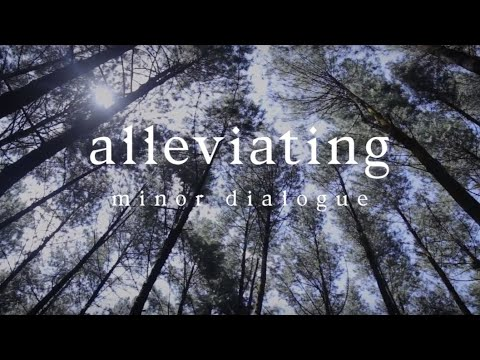 minor dialogue - alleviating (Official Music Video)