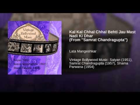 Kal Kal Chhal Chhal Behti Jau Mast Nadi Ki Dhar (From ''Samrat Chandragupta'')