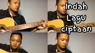 Indah_lagu ciptaan (Ebhyt)