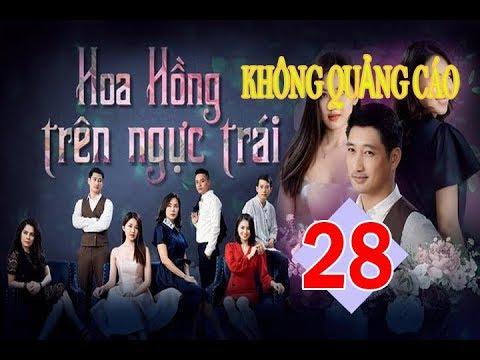 TẬP 28 HOA HỒNG TRÊN NGỰC TRÁI VTV3 KHÔNG QUẢNG CÁO