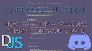 Discord Bot Tutorial - How to set up a welcome channel for new users on your server!