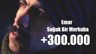 Emar Hoca - #SoğukBirMerhaba (Video Klip)