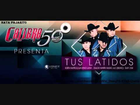 Calibre 50 Tus Latidos Estreno 2014 (Audio Original)