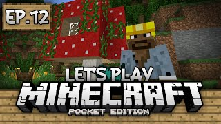 Survival Let's Play Ep. 12 - Giant Mushrooms!!! - Minecraft PE (Pocket Edition)