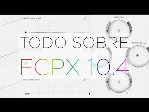 Todo sobre Final Cut Pro X 10.4