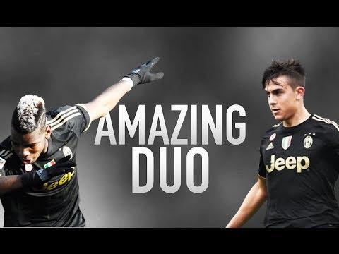 Paulo Dybala And Paul Pogba - Amazing Duo - 2016