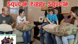 Squeak Piggy Squeak / That YouTub3 Family