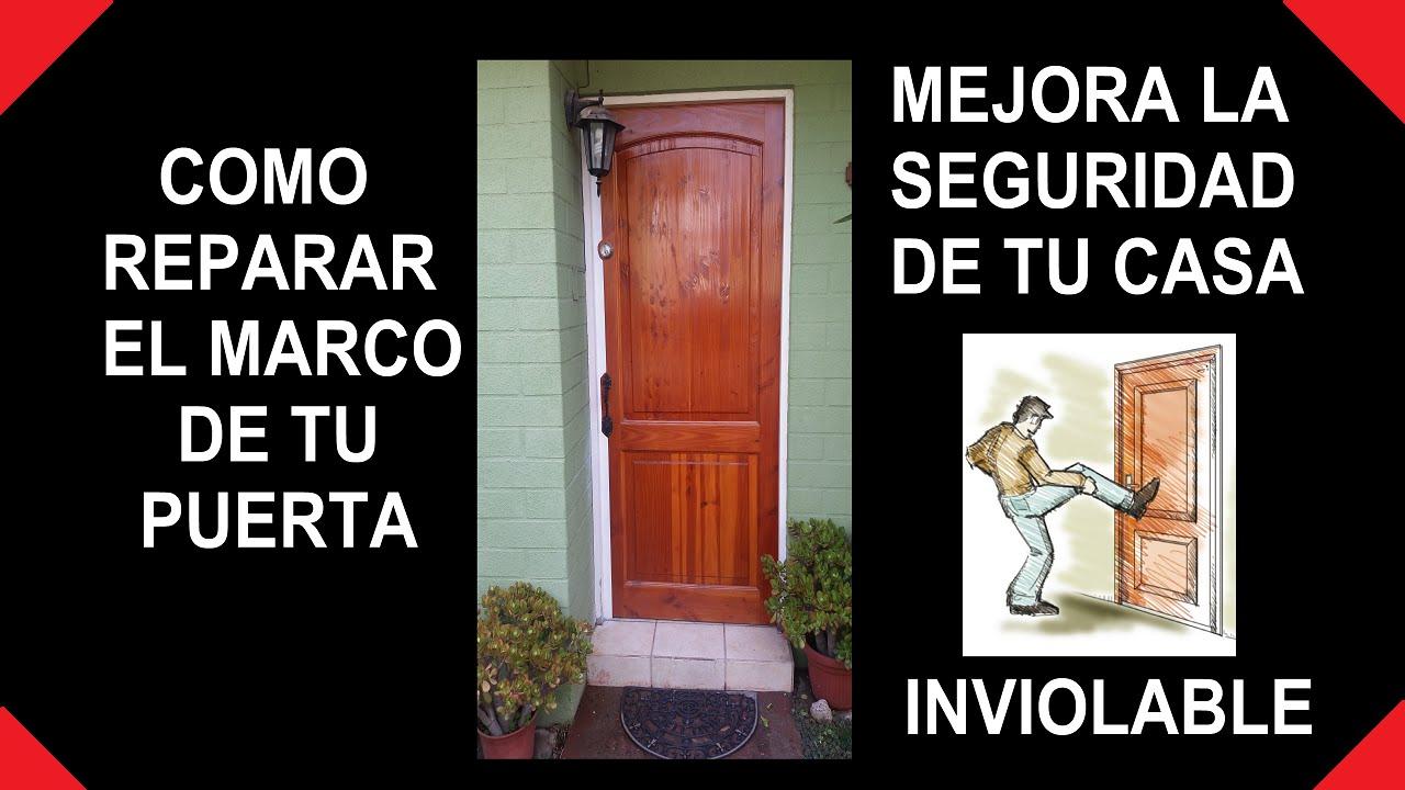 Como reparar el marco de una puerta seguridad en el for Puertas para el hogar