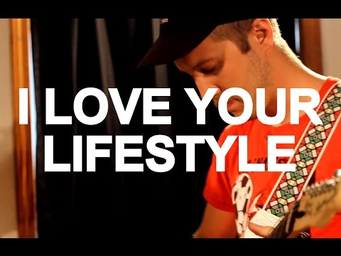 I Love Your Lifestyle -