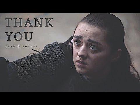 (GOT) Arya & Sandor - Thank You