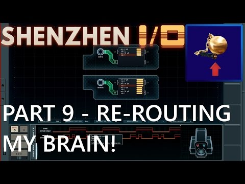 Shenzhen I/O - Part 9 - Re-routing my brain!