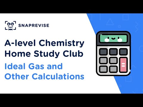 Home Study Club: A-level Chemistry - Ideal Gas and Other Calculations