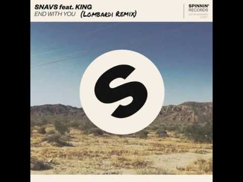 Snavs ft KING - End With You Lombardi Remix