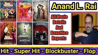 Director Anand L Rai Box Office Collection Analysis Hit And Flop Blockbuster All Movies List
