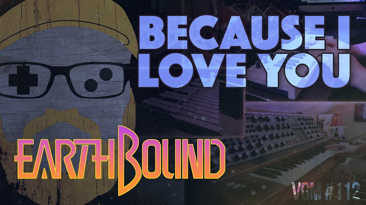 Vgm 112 Because I Love You Earthbound Ambient Synth Cover