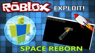 NEW ROBLOX EXPLOIT: SPACE REBORN BTOOLS, FF, KILL AND MUCH MORE! (Patched)