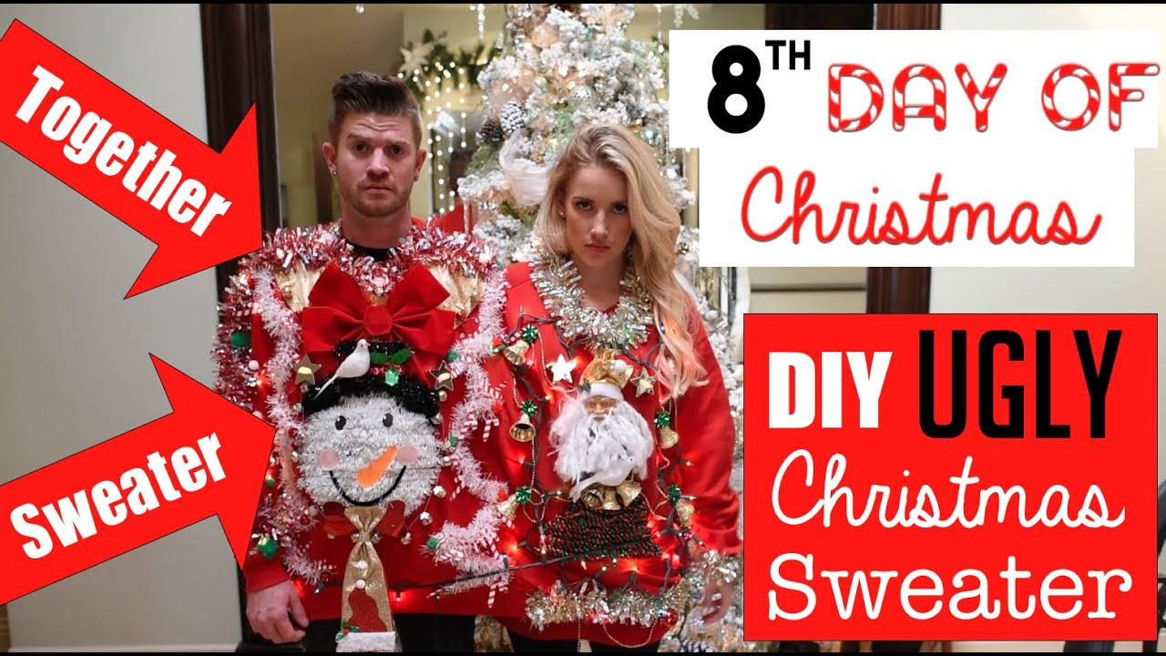 diy easy ugly christmas sweaters together sweater 8th day of christmas youtube - Homemade Ugly Christmas Sweater