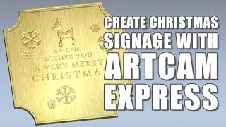Creating Christmas Signage With ArtCAM Express