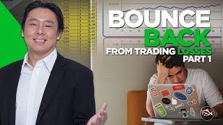 Trading Psychology. Bounce Back from Trading Losses Part 1 of 2 by Adam Khoo