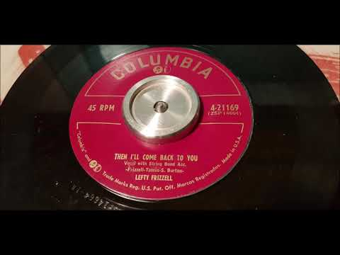 Lefty Frizzell - Then I'll Come Back To You - 1953 Country - Columbia 4-21169