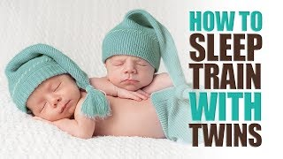 how to sleep train with twins