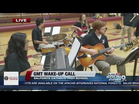 GMT Wake Up Call: Salpointe Catholic High School