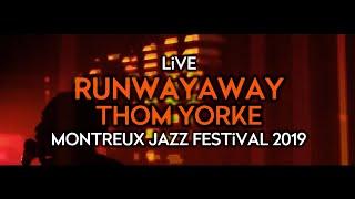Thom Yorke - Runwayaway (Live at Montreux Jazz Festival 2019)