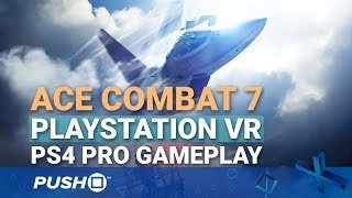 Ace Combat 7 PSVR: Dogfighting in Virtual Reality   PlayStation VR   PS4 Pro Gameplay Footage
