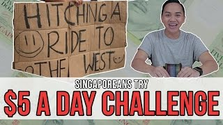 Singaporeans Try: $5 A Day Challenge | EP 91