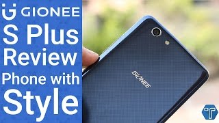 Gionee S Plus Review - A Phone with Style | Techniblogic