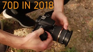 Why I bought a Canon 70D in 2018