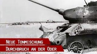 NEUE TONMISCHUNG - Durchbruch an der Oder April 1945 - Von den Seelower Höhen nach Berlin