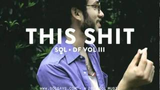 Mix - Sol - This Shit