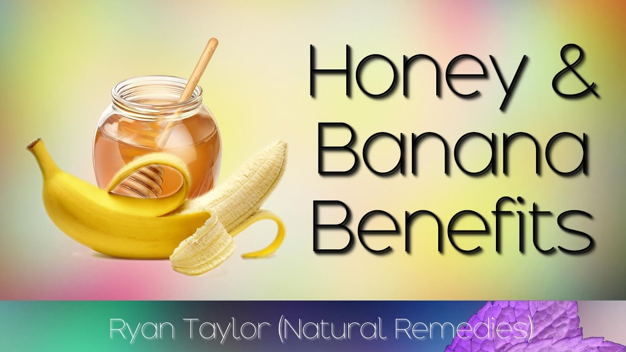 honey and banana: benefits + recipe (7 days) - ryan taylor