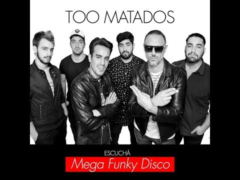 Too Matados - Mega Funky Disco (VIDEO CLIP OFICIAL)