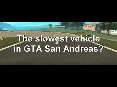 GTA San Andreas - The slowest vehicle [EN]