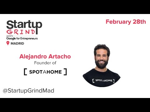 Startup Grind Madrid hosts Alejandro Artacho (Spotahome) - Stress-free housing search service