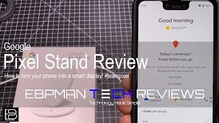 Google Pixel Stand Full Review #teampixel for the Pixel 3 and Pixel 3 XL
