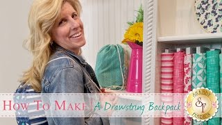 How to make a Fat Quarter Drawstring Backpack | with Jennifer Bosworth of Shabby Fabrics